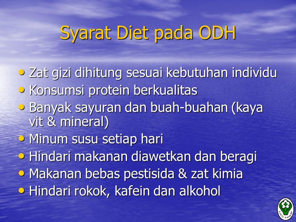 Syarat Diet pada ODH Zat gizi dihitung sesuai kebutuhan individu