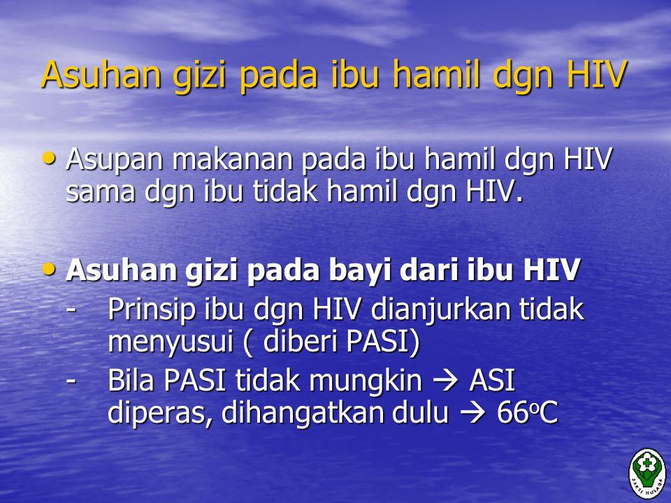 Asuhan gizi pada ibu hamil dgn HIV
