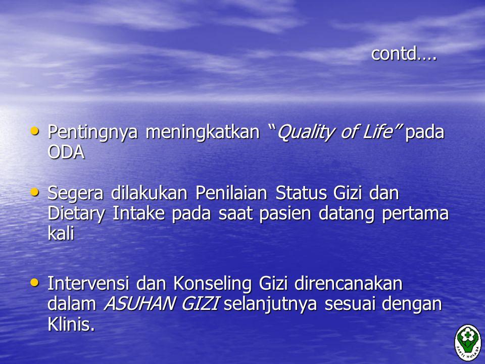 contd…. Pentingnya meningkatkan Quality of Life pada ODA.