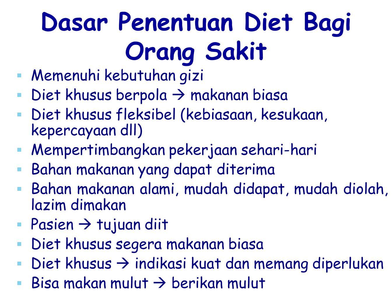 Dasar Penentuan Diet Bagi Orang Sakit