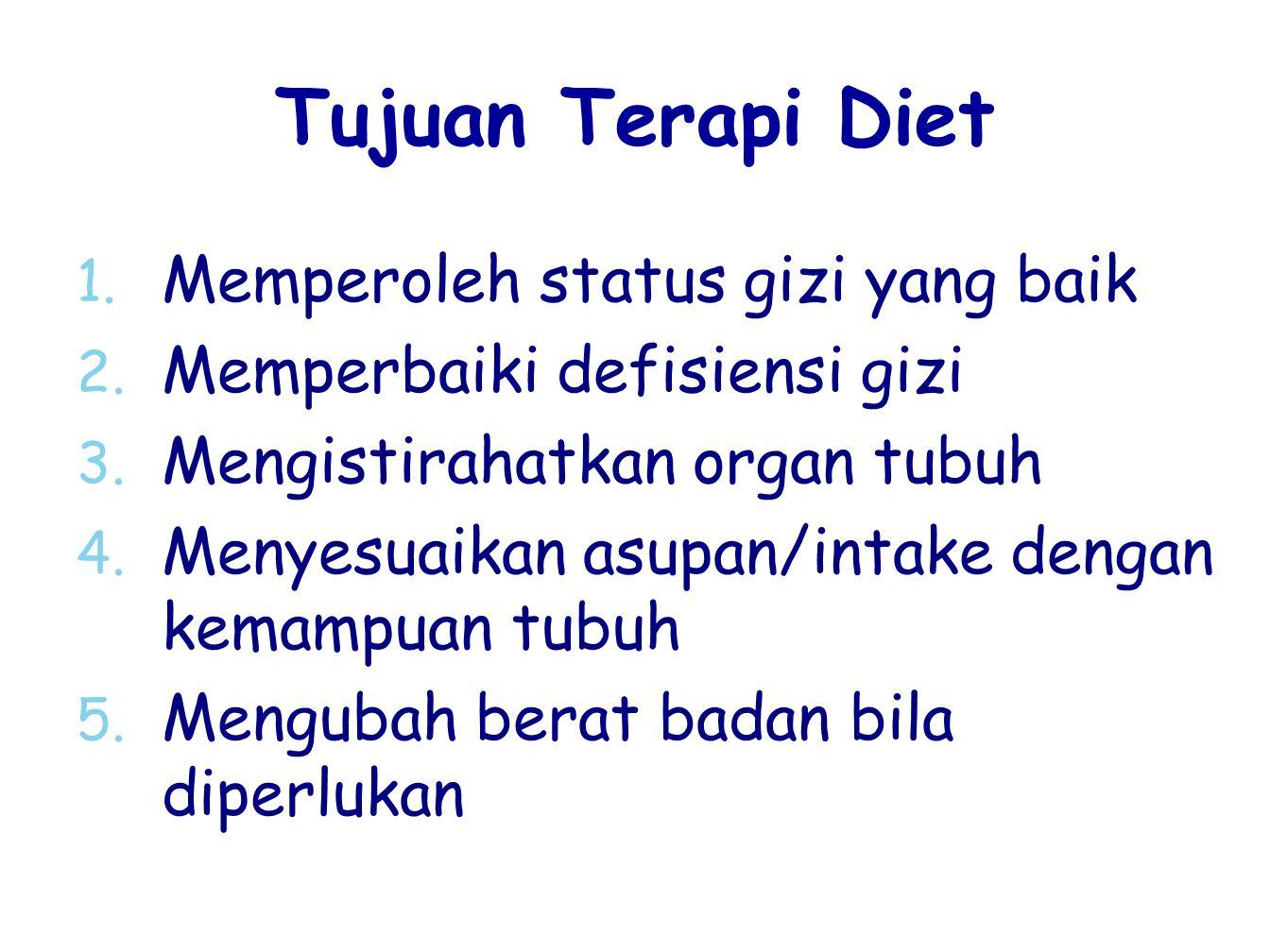 Tujuan Terapi Diet Memperoleh status gizi yang baik