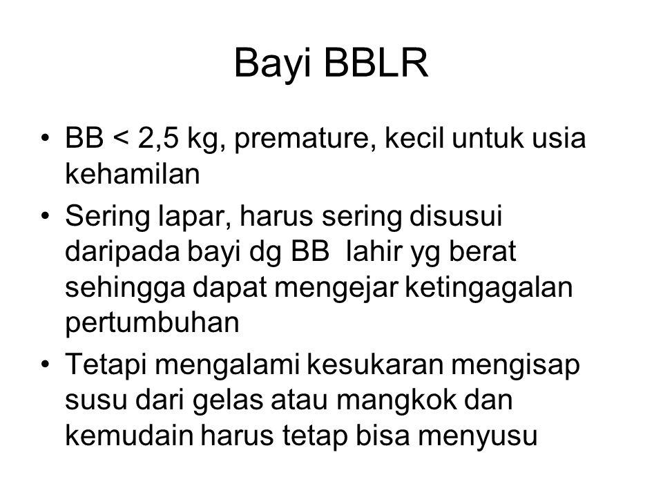 Bayi BBLR BB < 2,5 kg, premature, kecil untuk usia kehamilan