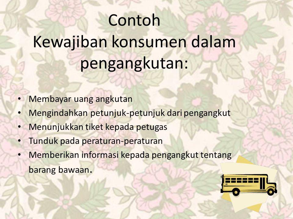 Kewajiban konsumen dalam pengangkutan: