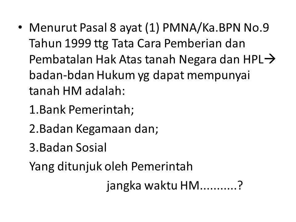 Menurut Pasal 8 ayat (1) PMNA/Ka. BPN No
