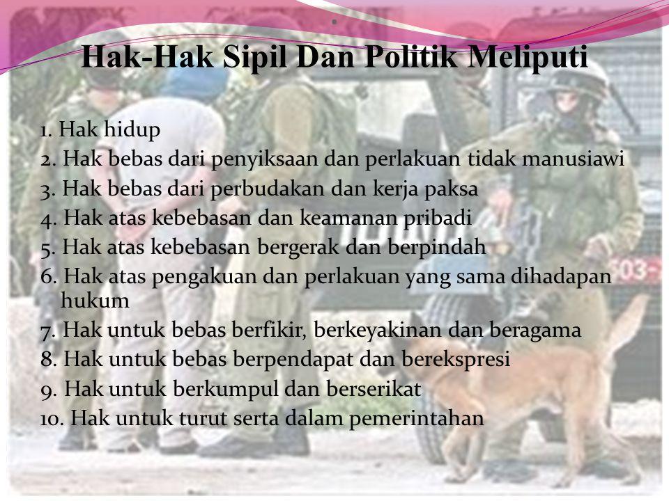 . Hak-Hak Sipil Dan Politik Meliputi