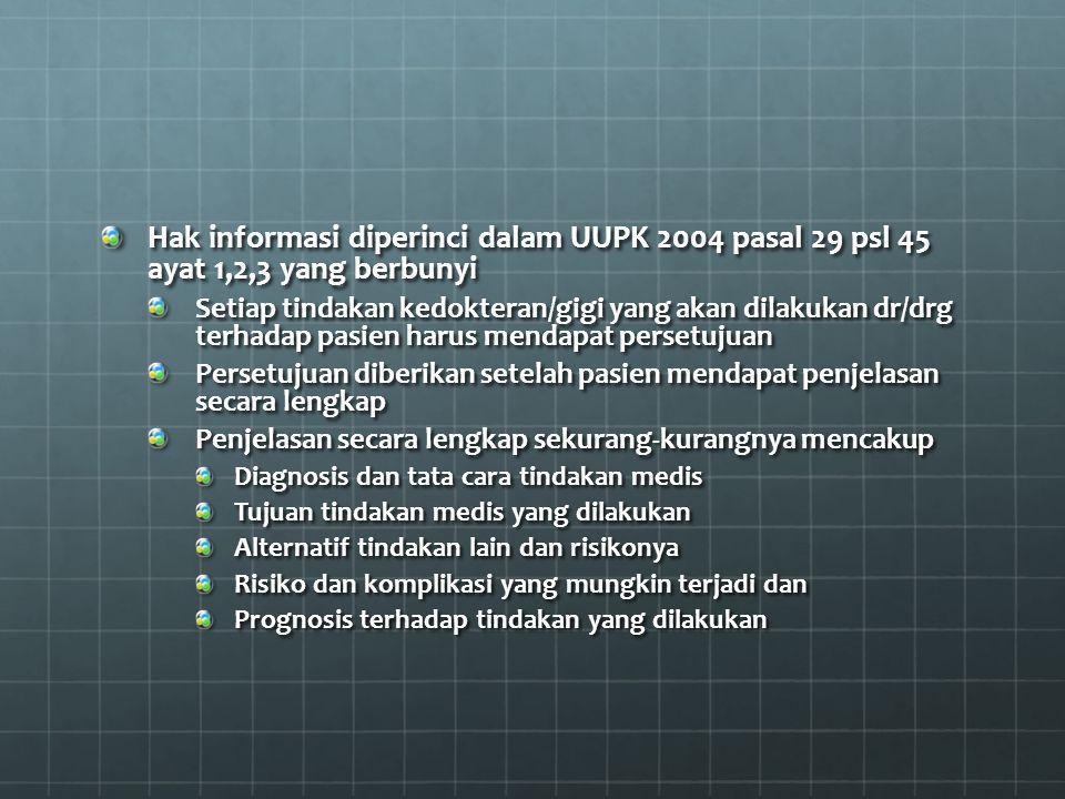 Hak informasi diperinci dalam UUPK 2004 pasal 29 psl 45 ayat 1,2,3 yang berbunyi