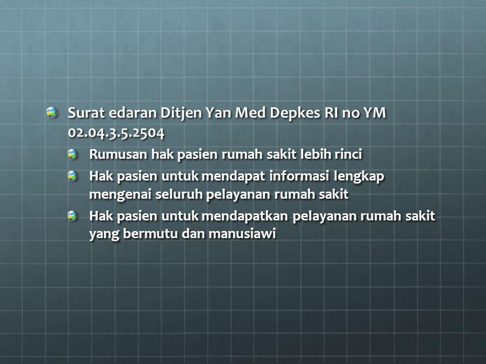 Surat edaran Ditjen Yan Med Depkes RI no YM 02.04.3.5.2504