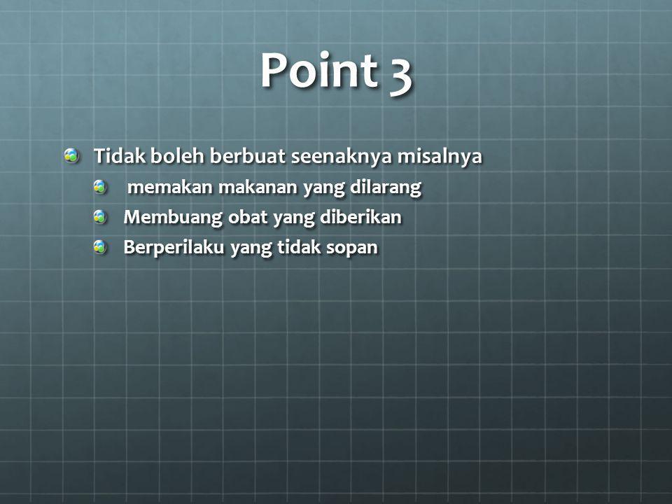 Point 3 Tidak boleh berbuat seenaknya misalnya