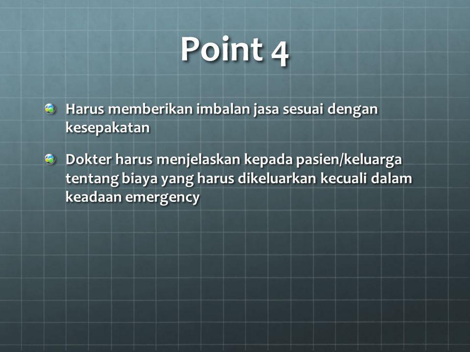 Point 4 Harus memberikan imbalan jasa sesuai dengan kesepakatan