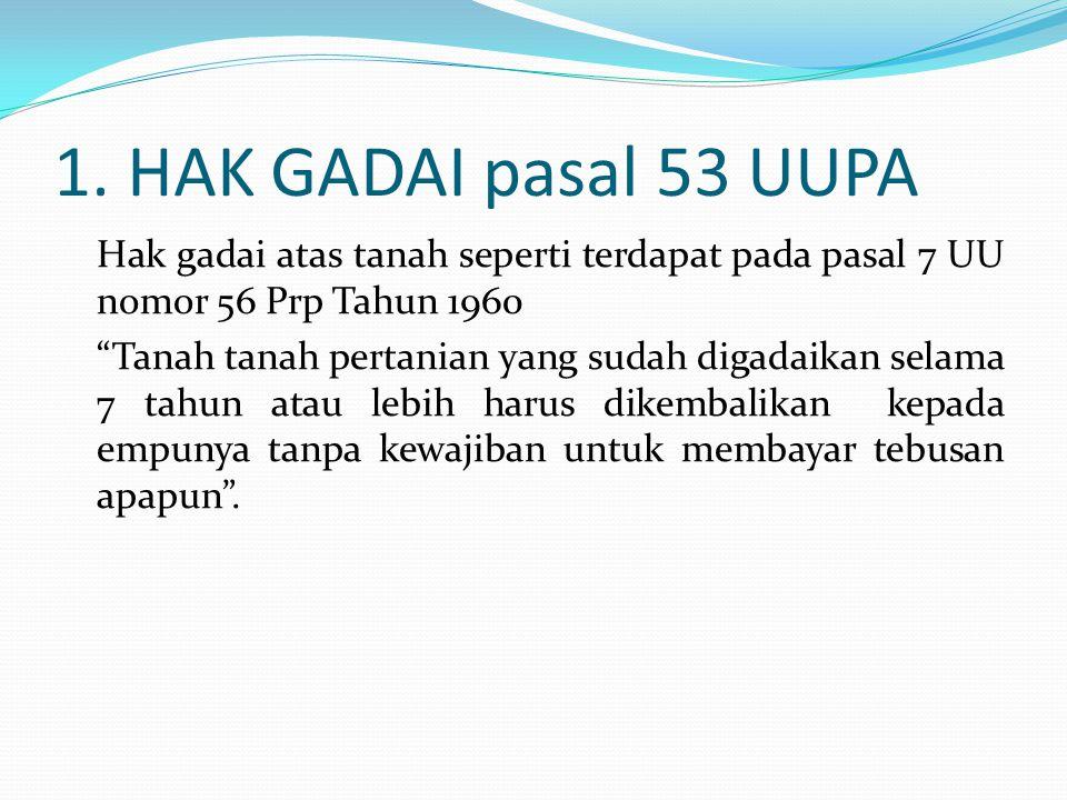 1. HAK GADAI pasal 53 UUPA