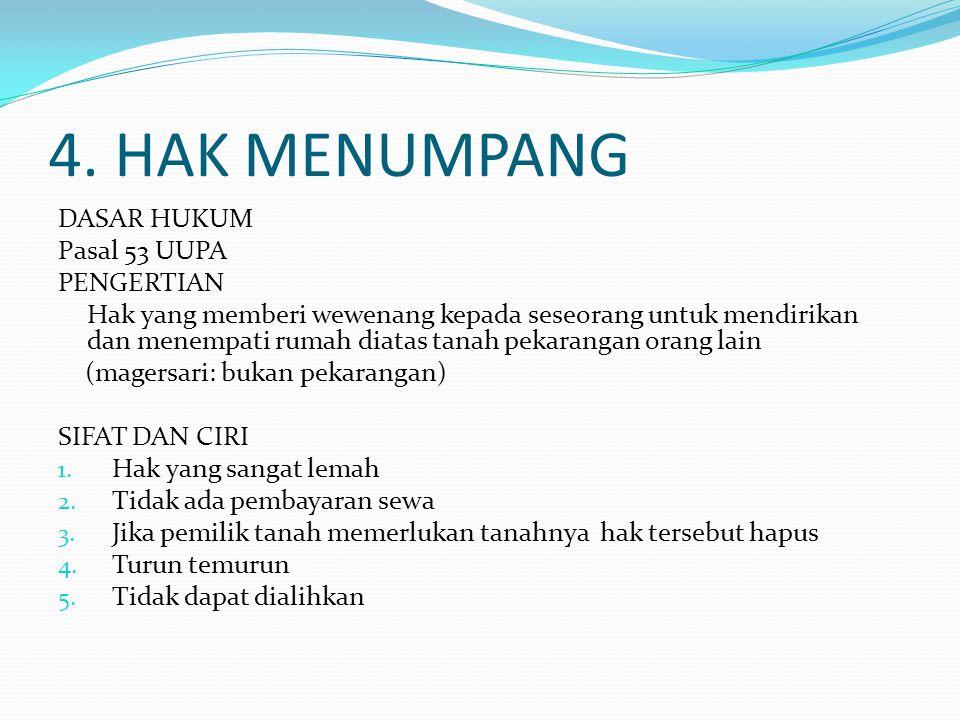 4. HAK MENUMPANG DASAR HUKUM Pasal 53 UUPA PENGERTIAN