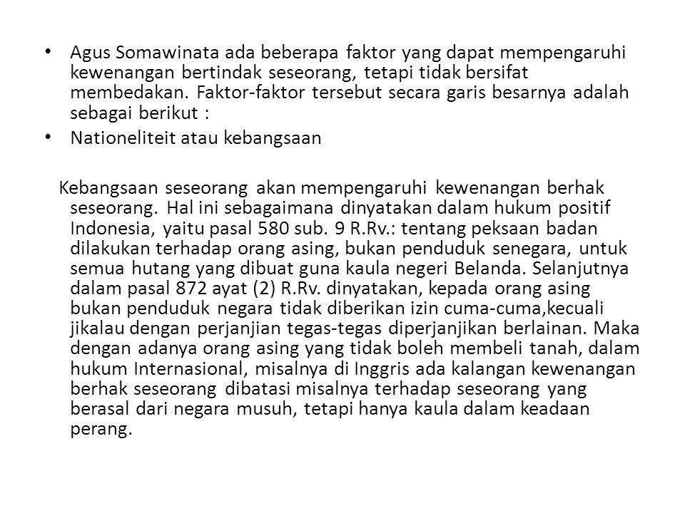 Agus Somawinata ada beberapa faktor yang dapat mempengaruhi kewenangan bertindak seseorang, tetapi tidak bersifat membedakan. Faktor-faktor tersebut secara garis besarnya adalah sebagai berikut :