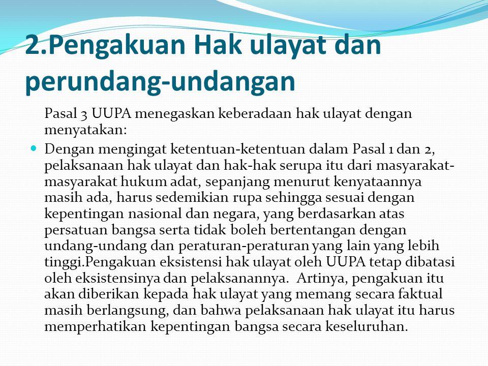 2.Pengakuan Hak ulayat dan perundang-undangan