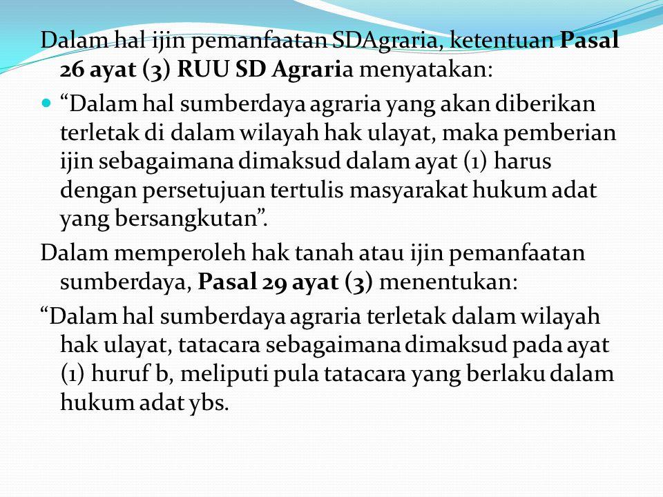 Dalam hal ijin pemanfaatan SDAgraria, ketentuan Pasal 26 ayat (3) RUU SD Agraria menyatakan: