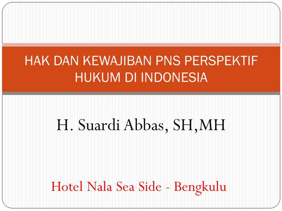 HAK DAN KEWAJIBAN PNS PERSPEKTIF HUKUM DI INDONESIA