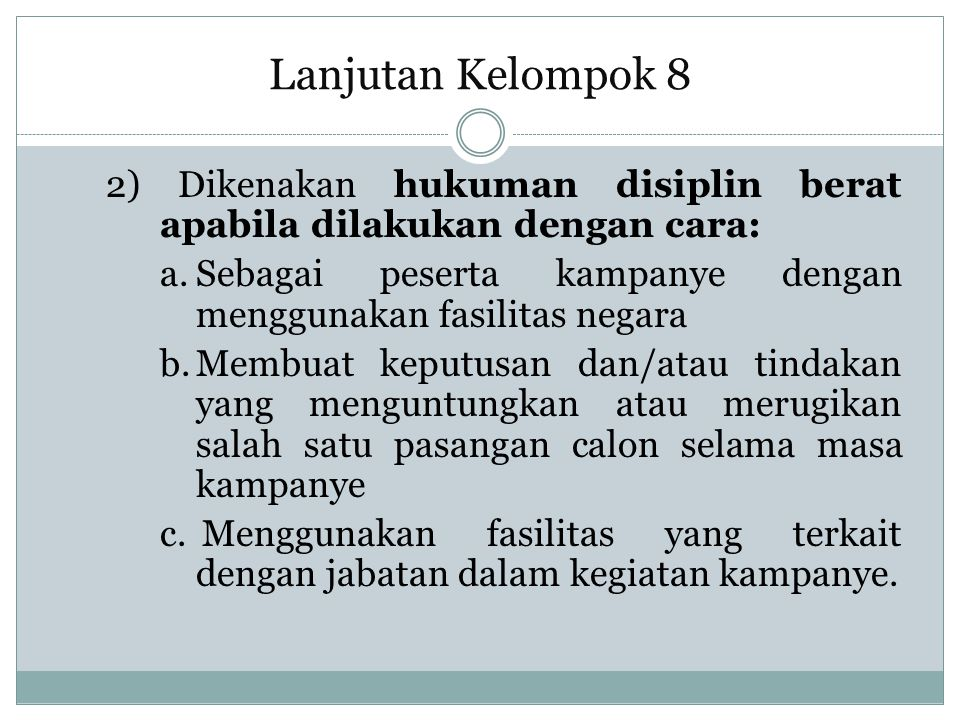 Lanjutan Kelompok 8 2) Dikenakan hukuman disiplin berat apabila dilakukan dengan cara: