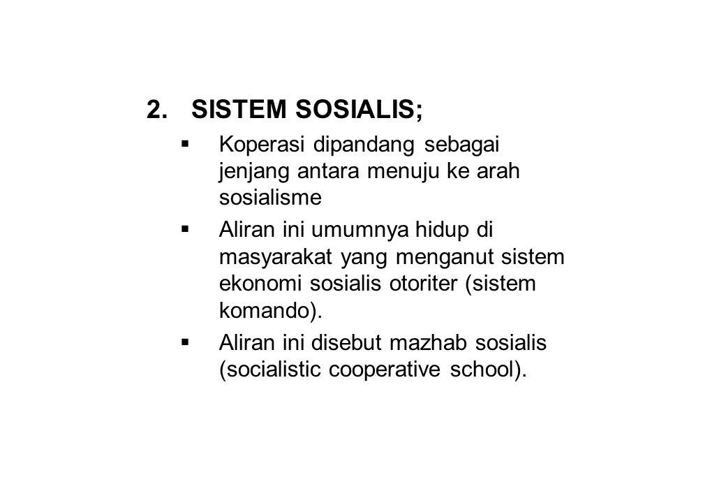 SISTEM SOSIALIS; Koperasi dipandang sebagai jenjang antara menuju ke arah sosialisme.