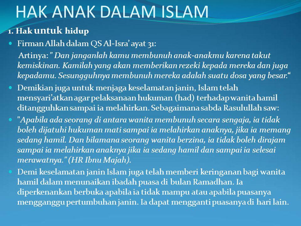 HAK ANAK DALAM ISLAM 1. Hak untuk hidup