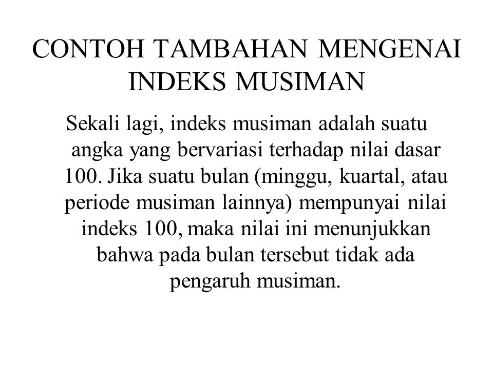 CONTOH TAMBAHAN MENGENAI INDEKS MUSIMAN