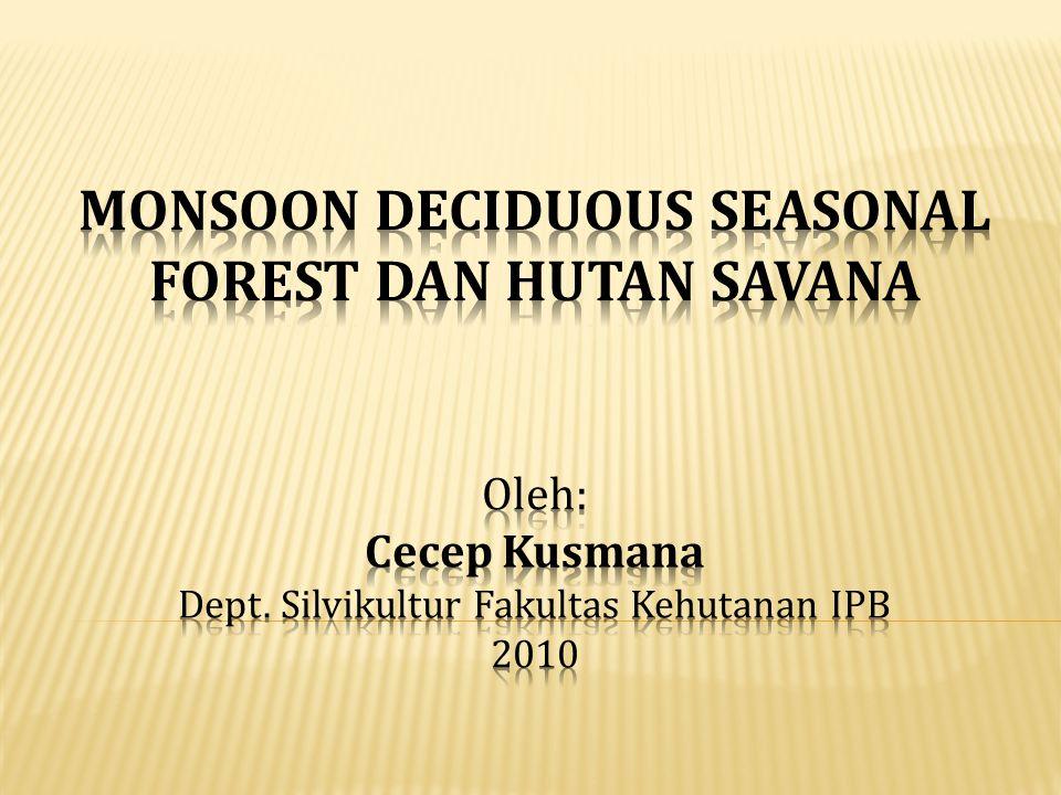 Oleh: Cecep Kusmana Dept. Silvikultur Fakultas Kehutanan IPB 2010