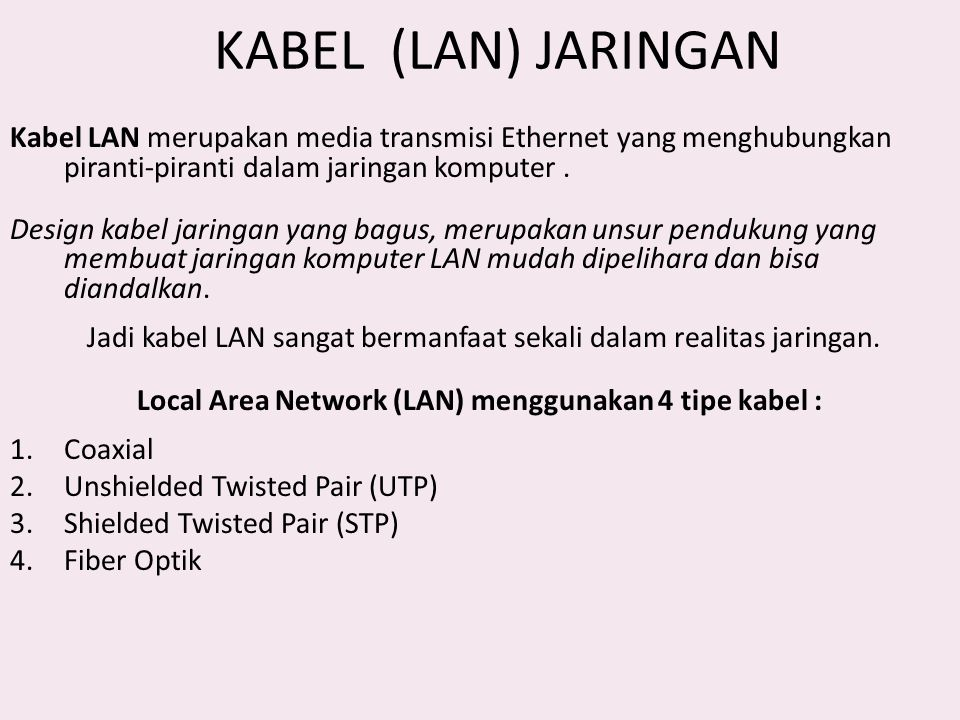 Local Area Network (LAN) menggunakan 4 tipe kabel :