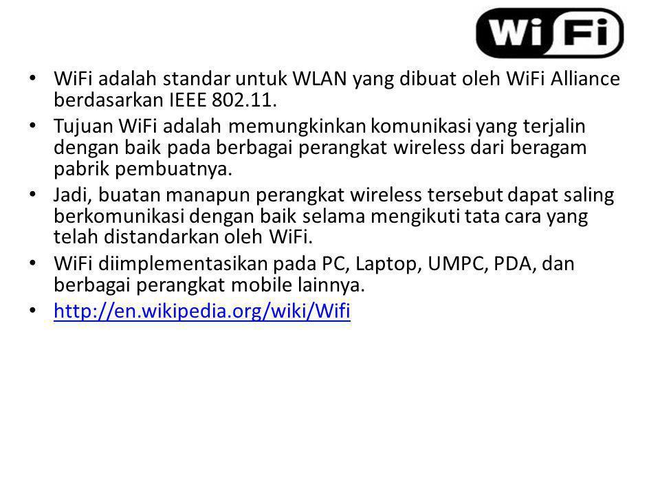 WiFi adalah standar untuk WLAN yang dibuat oleh WiFi Alliance berdasarkan IEEE 802.11.