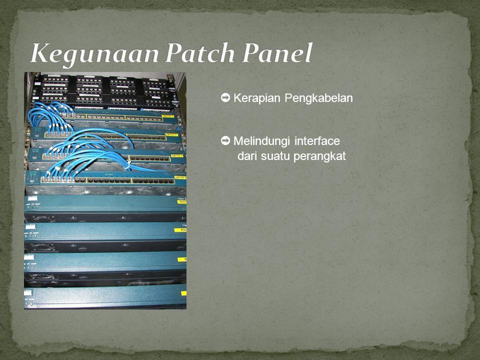 Kegunaan Patch Panel ➲ Kerapian Pengkabelan ➲ Melindungi interface