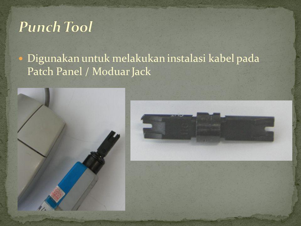 Punch Tool Digunakan untuk melakukan instalasi kabel pada Patch Panel / Moduar Jack