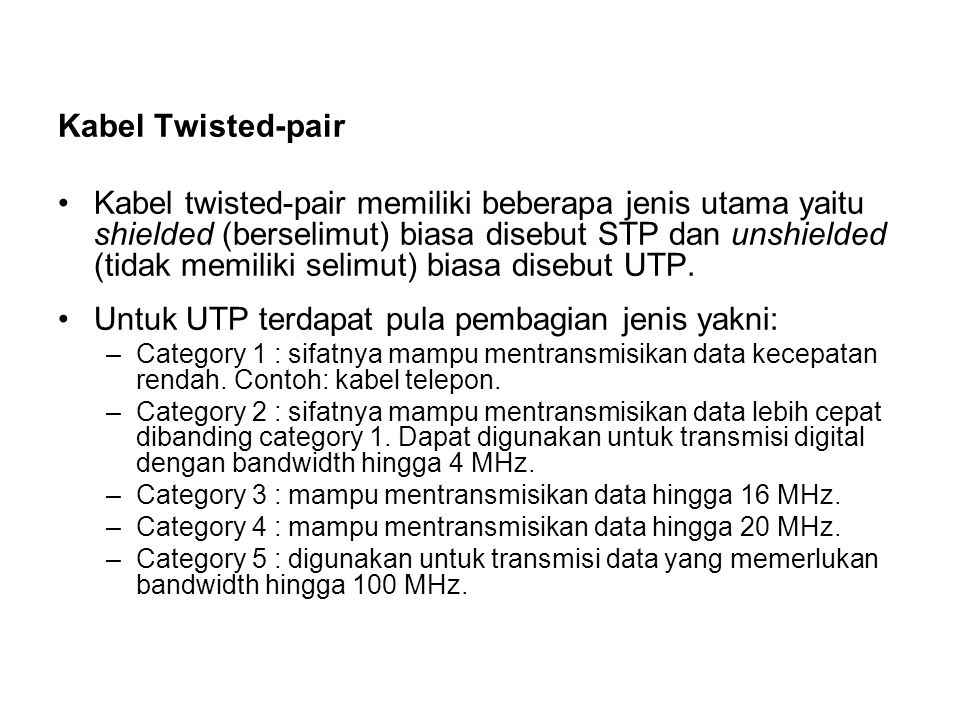 Untuk UTP terdapat pula pembagian jenis yakni: