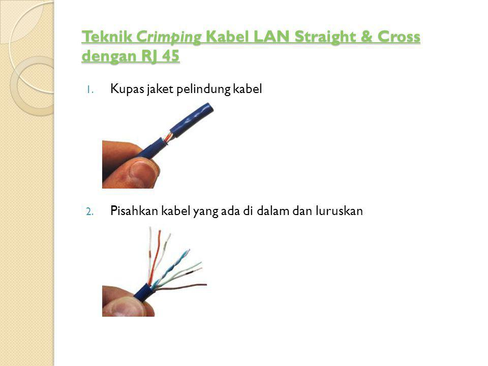 Teknik Crimping Kabel LAN Straight & Cross dengan RJ 45
