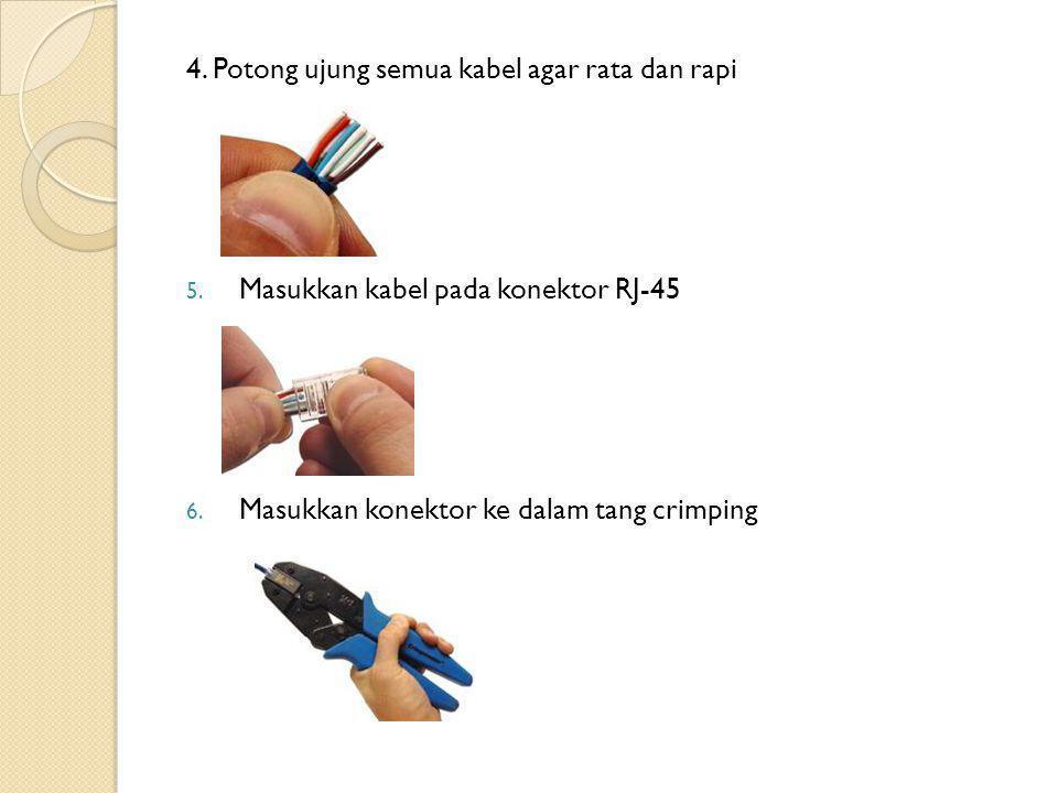 4. Potong ujung semua kabel agar rata dan rapi