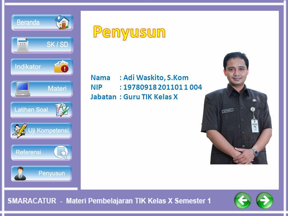 Penyusun Nama : Adi Waskito, S.Kom NIP : 19780918 201101 1 004