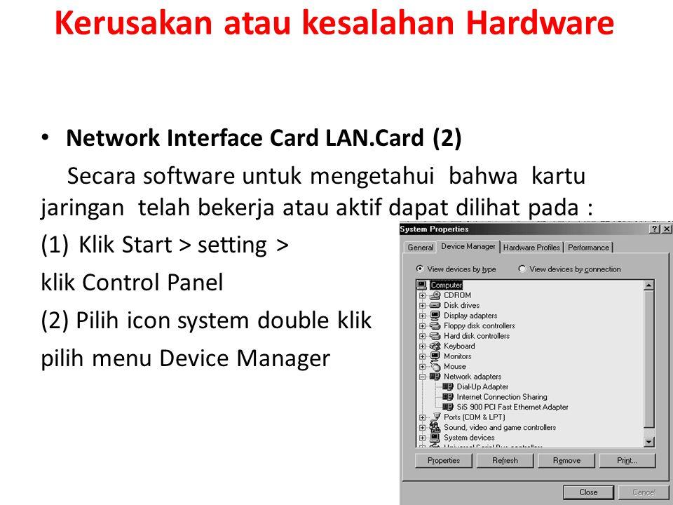 Kerusakan atau kesalahan Hardware