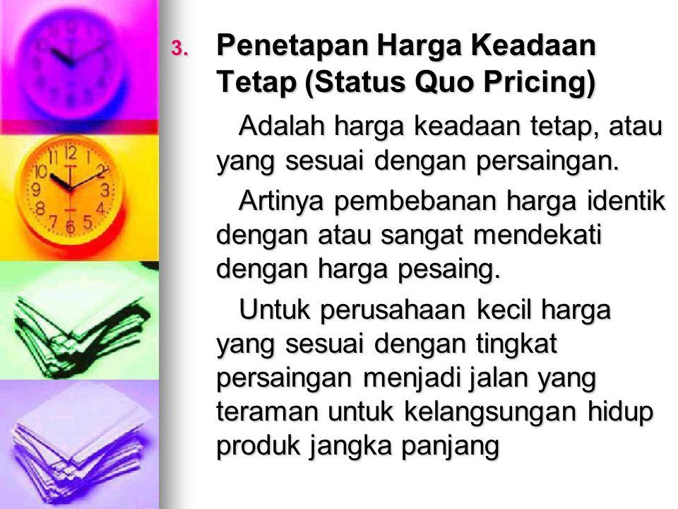 Penetapan Harga Keadaan Tetap (Status Quo Pricing)