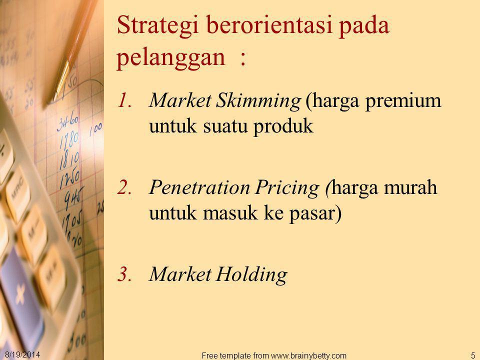 Strategi berorientasi pada pelanggan :