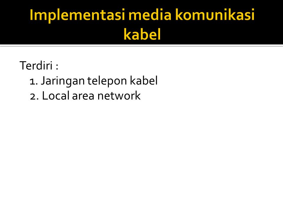 Implementasi media komunikasi kabel