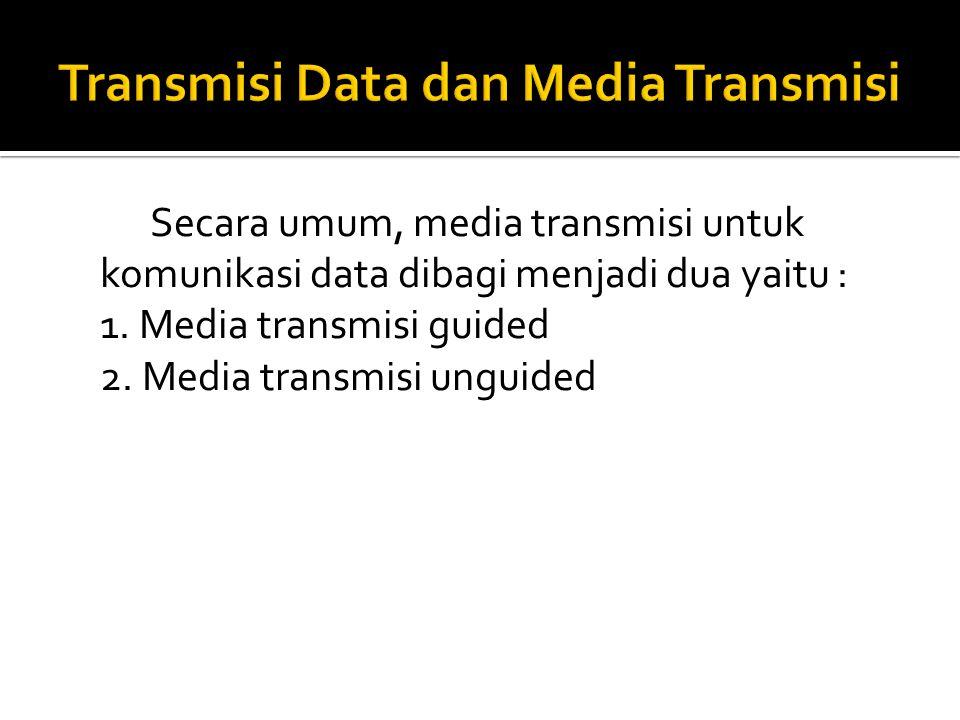 Transmisi Data dan Media Transmisi