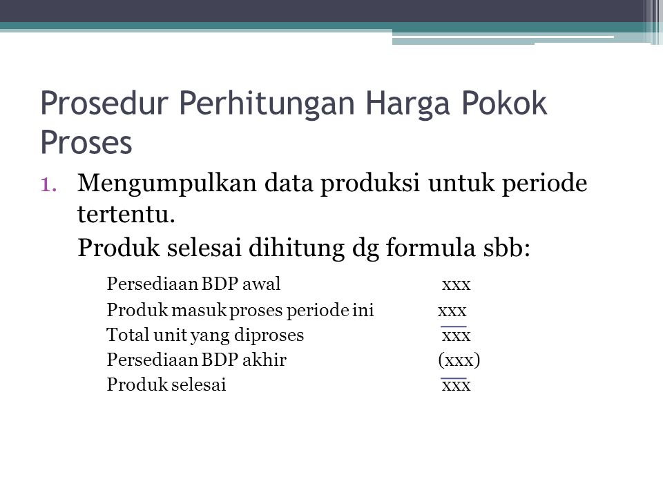 Prosedur Perhitungan Harga Pokok Proses