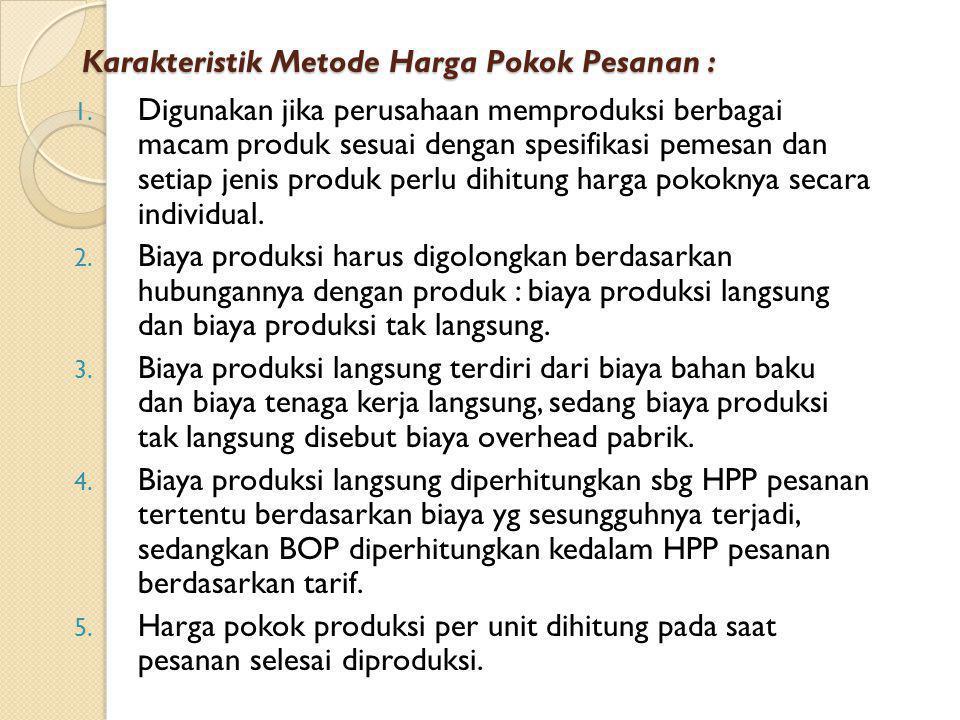 Karakteristik Metode Harga Pokok Pesanan :