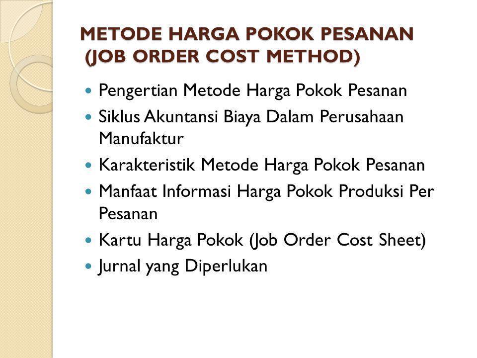METODE HARGA POKOK PESANAN (JOB ORDER COST METHOD)