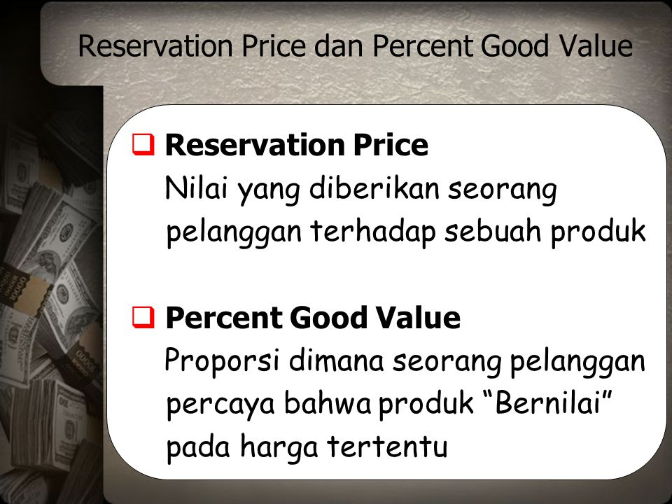 Reservation Price dan Percent Good Value