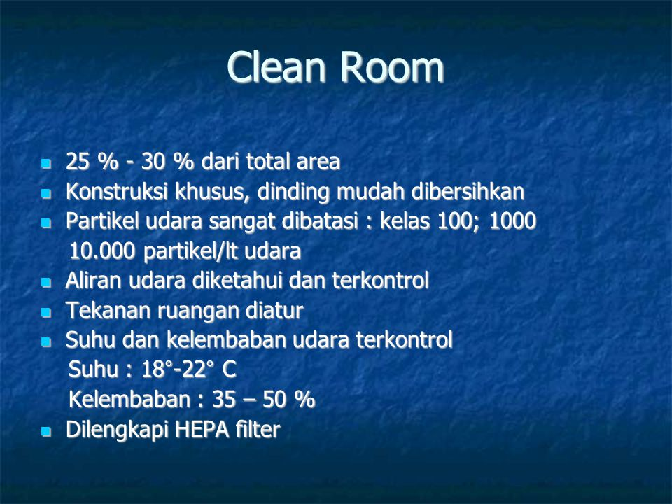 Clean Room 25 % - 30 % dari total area