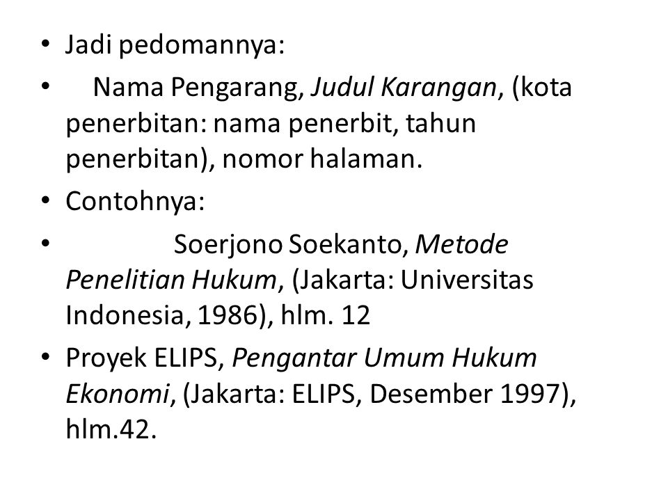 Jadi pedomannya: Nama Pengarang, Judul Karangan, (kota penerbitan: nama penerbit, tahun penerbitan), nomor halaman.