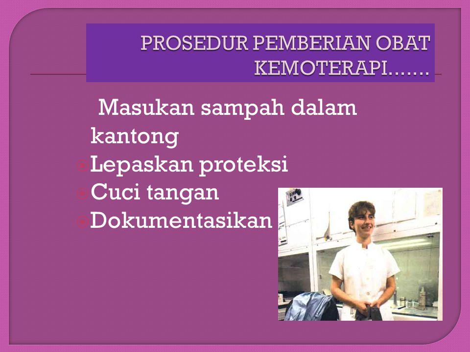 PROSEDUR PEMBERIAN OBAT KEMOTERAPI.......