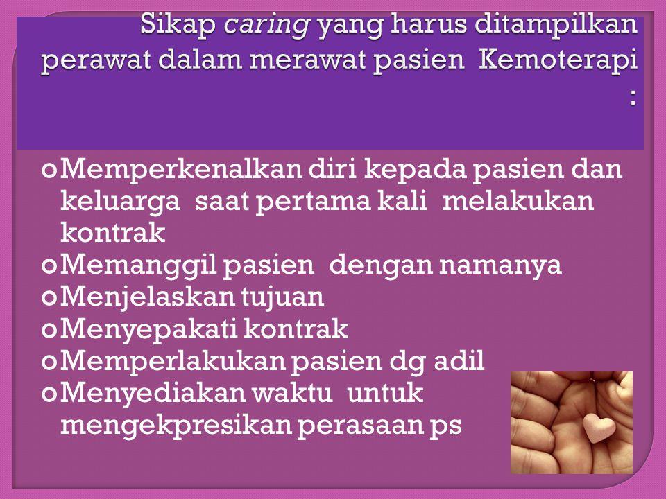 Sikap caring yang harus ditampilkan perawat dalam merawat pasien Kemoterapi :