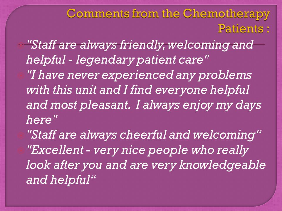 Comments from the Chemotherapy Patients :