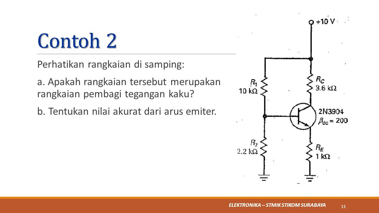 Contoh 2 Perhatikan rangkaian di samping: