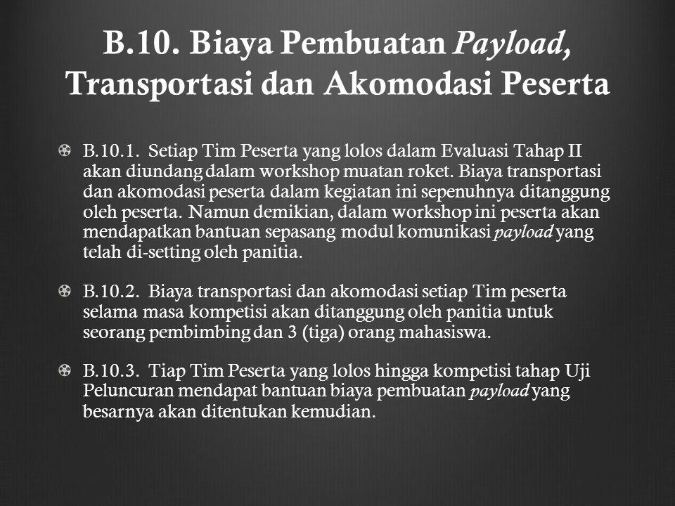 B.10. Biaya Pembuatan Payload, Transportasi dan Akomodasi Peserta