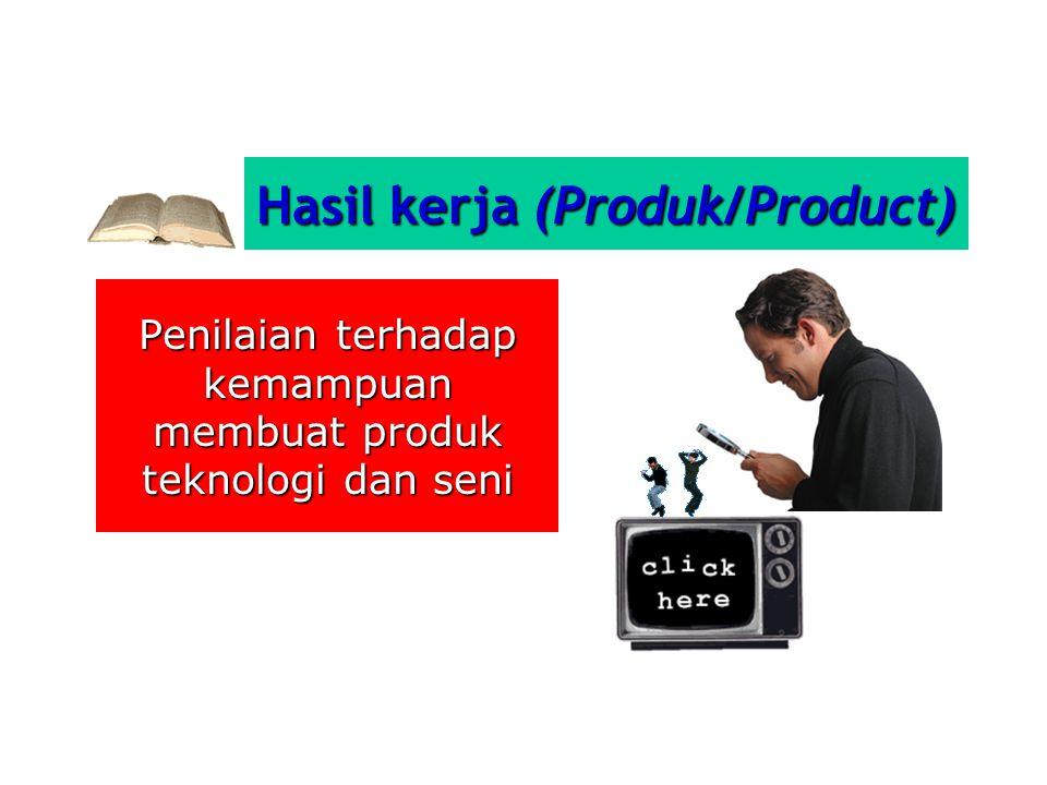 Hasil kerja (Produk/Product)