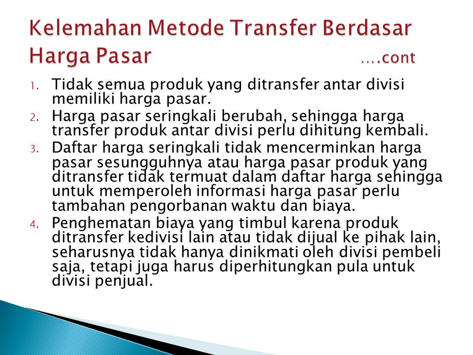Kelemahan Metode Transfer Berdasar Harga Pasar ….cont